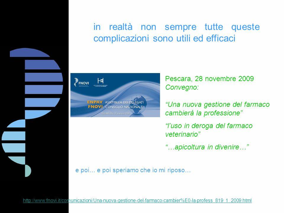 in realtà non sempre tutte queste complicazioni sono utili ed efficaci http://www.fnovi.it/comunicazioni/Una-nuova-gestione-del-farmaco-cambier%E0-la-