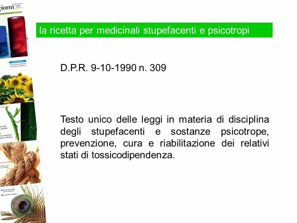 Testo unico delle leggi in materia di disciplina degli stupefacenti e sostanze psicotrope, prevenzione, cura e riabilitazione dei relativi stati di to