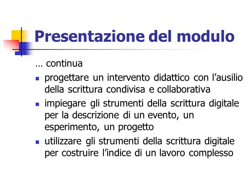 Presentazione del modulo … continua progettare un intervento didattico con lausilio della scrittura condivisa e collaborativa impiegare gli strumenti