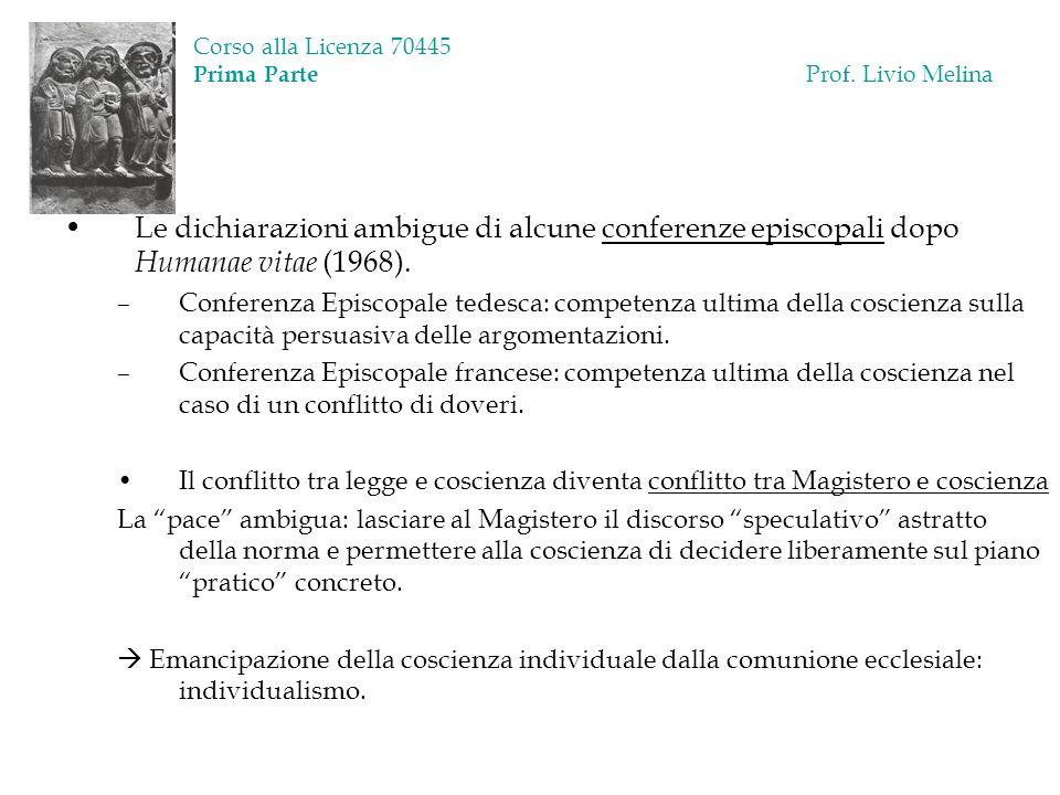 Corso alla Licenza 70445 Prima Parte Prof. Livio Melina Le dichiarazioni ambigue di alcune conferenze episcopali dopo Humanae vitae (1968). –Conferenz