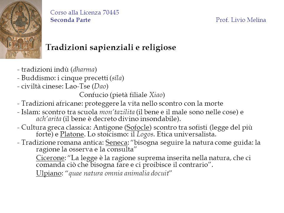 Corso alla Licenza 70445 Seconda Parte Prof. Livio Melina Tradizioni sapienziali e religiose - tradizioni indù ( dharma ) - Buddismo: i cinque precett