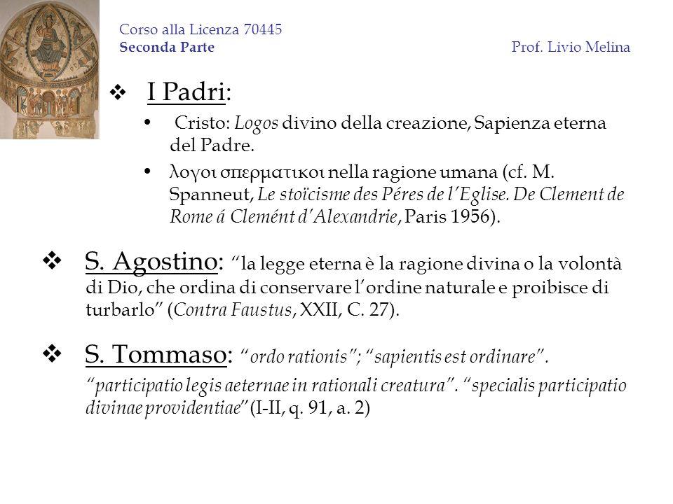 Corso alla Licenza 70445 Seconda Parte Prof. Livio Melina I Padri: Cristo: Logos divino della creazione, Sapienza eterna del Padre. λογοι σπερματικοι