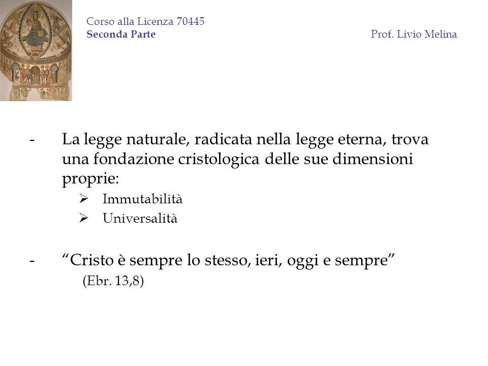 Corso alla Licenza 70445 Seconda Parte Prof. Livio Melina -La legge naturale, radicata nella legge eterna, trova una fondazione cristologica delle sue