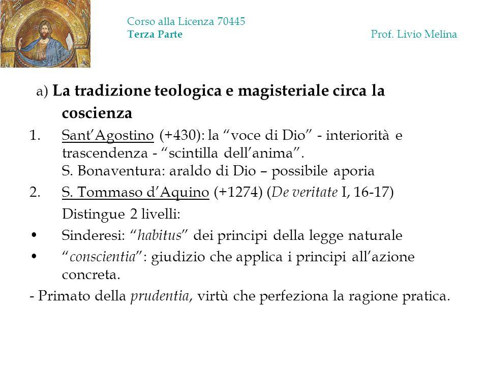 Corso alla Licenza 70445 Terza Parte Prof. Livio Melina a) La tradizione teologica e magisteriale circa la coscienza 1.SantAgostino (+430): la voce di