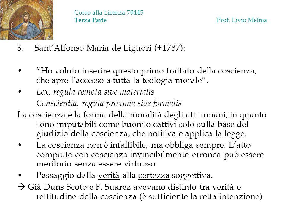Corso alla Licenza 70445 Terza Parte Prof. Livio Melina 3. SantAlfonso Maria de Liguori (+1787): Ho voluto inserire questo primo trattato della coscie