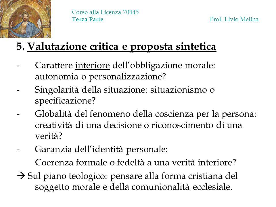Corso alla Licenza 70445 Terza Parte Prof. Livio Melina 5. Valutazione critica e proposta sintetica -Carattere interiore dellobbligazione morale: auto