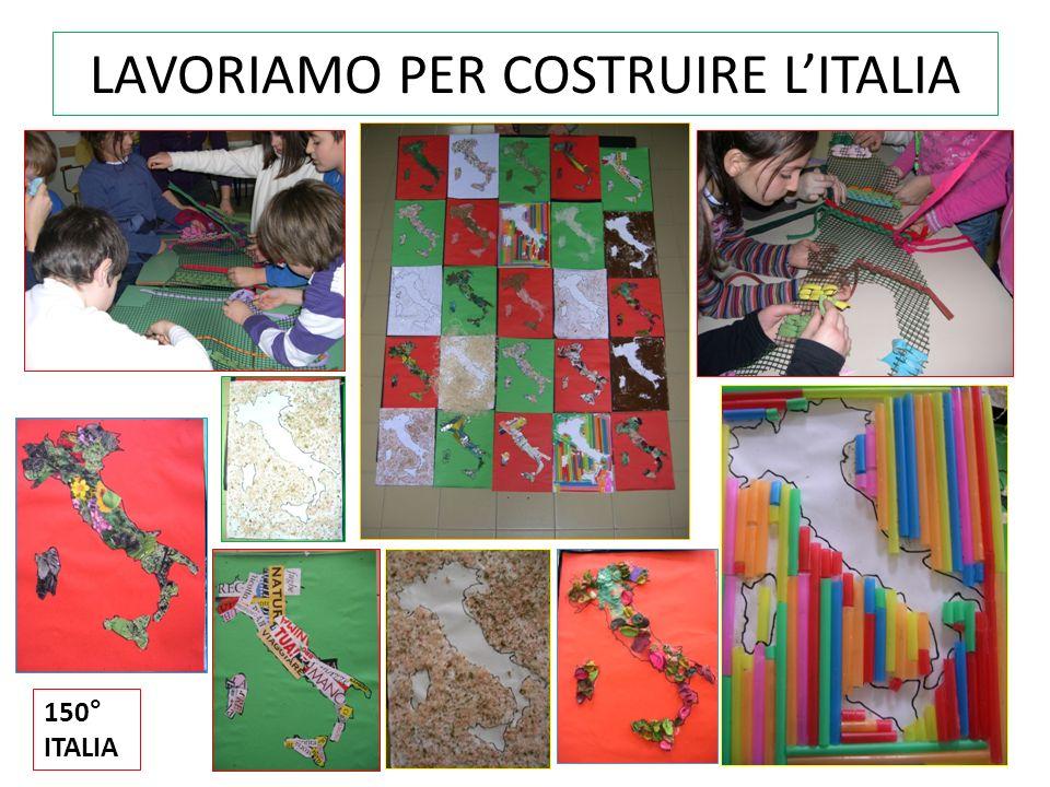 LAVORIAMO PER COSTRUIRE LITALIA 150° ITALIA