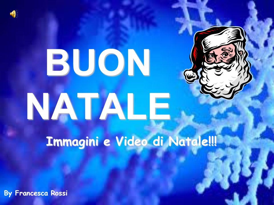 BUON NATALE Immagini e Video di Natale!!! By Francesca Rossi