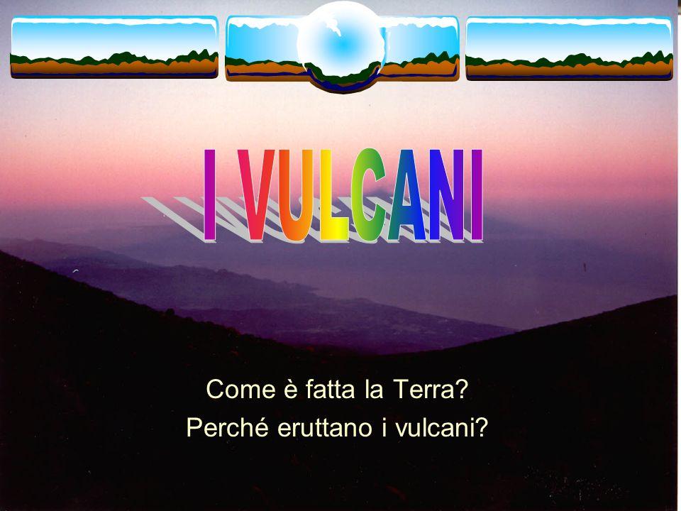 I VULCANI Scuola elementare A. Manzoni Jerago - classi terze Ins. Maria Clelia Ferrario Anno scolastico 2001 - 2002