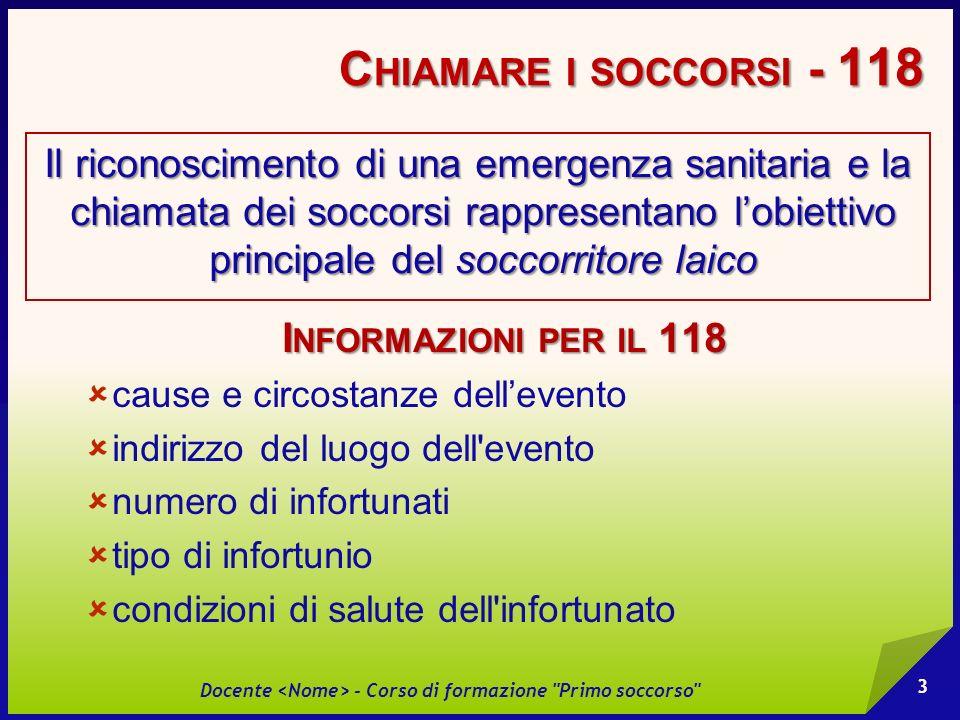 SEZIONE 2 Riconoscere unemergenza sanitaria Docente - Corso di formazione Primo soccorso 4