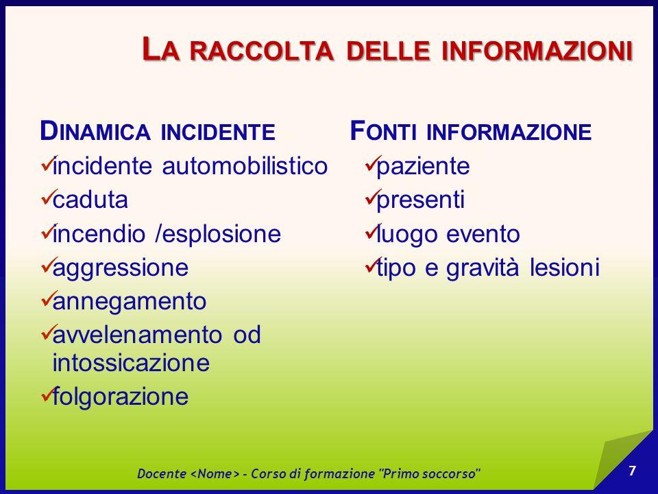 SEZIONE 4 Conoscere i rischi specifici dellattività svolta Docente - Corso di formazione Primo soccorso 68