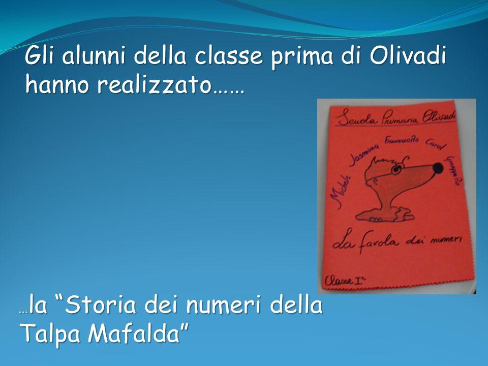 Gli alunni della classe prima di Olivadi hanno realizzato…… … la Storia dei numeri della Talpa Mafalda