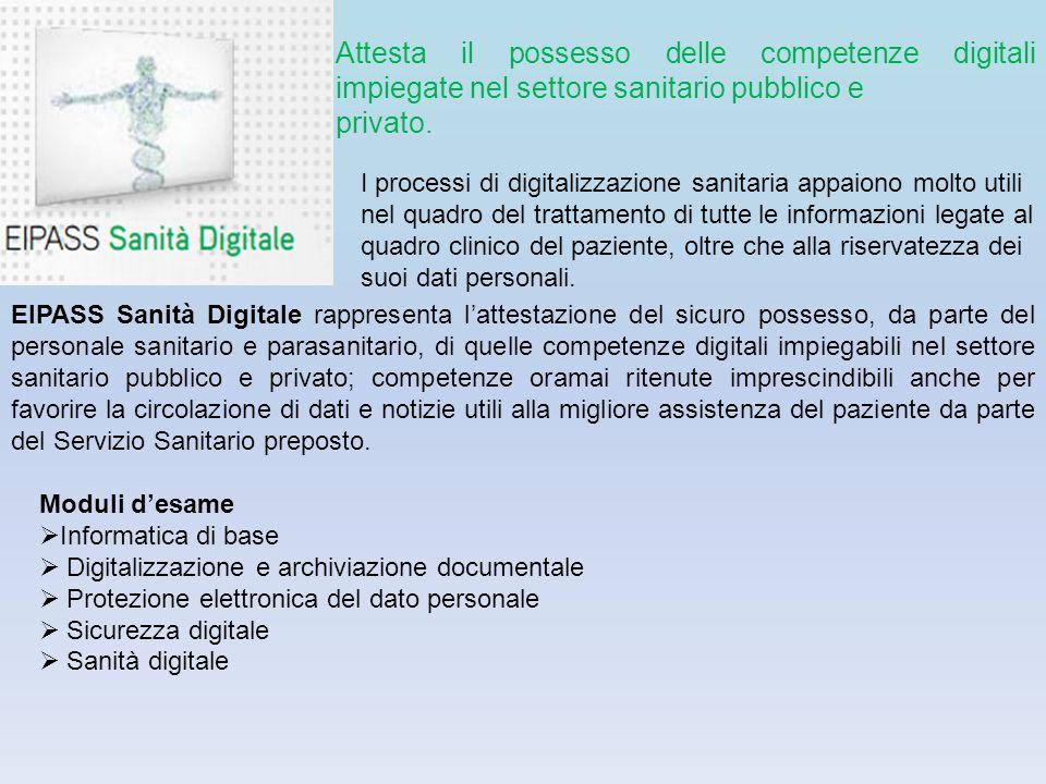 Attesta il possesso delle competenze digitali impiegate nel settore sanitario pubblico e privato. I processi di digitalizzazione sanitaria appaiono mo