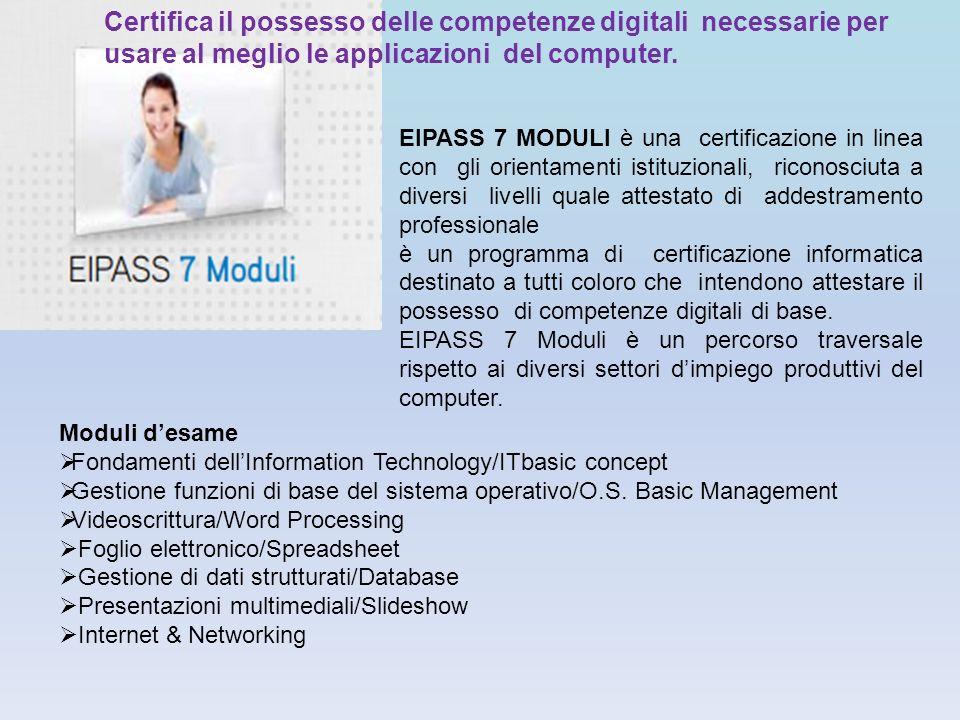 EIPASS 7 MODULI è una certificazione in linea con gli orientamenti istituzionali, riconosciuta a diversi livelli quale attestato di addestramento prof