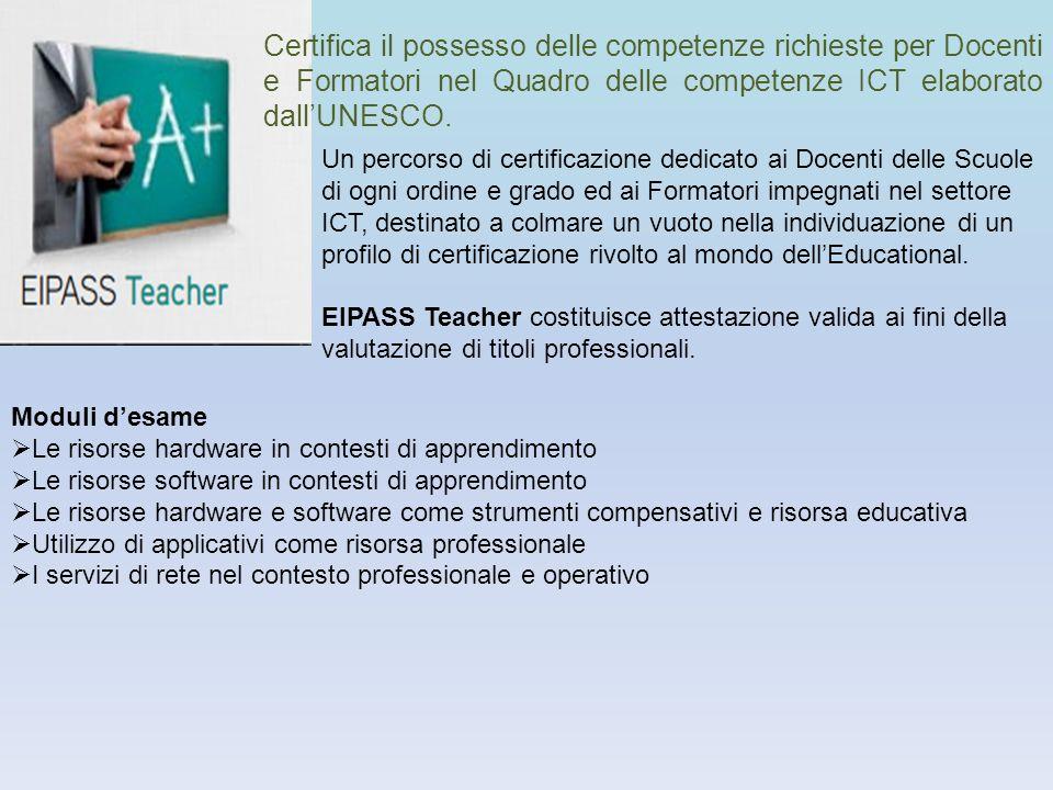 Certifica il possesso delle competenze richieste per Docenti e Formatori nel Quadro delle competenze ICT elaborato dallUNESCO. Un percorso di certific