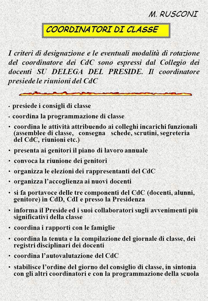 I criteri di designazione e le eventuali modalità di rotazione del coordinatore dei CdC sono espressi dal Collegio dei docenti SU DELEGA DEL PRESIDE.