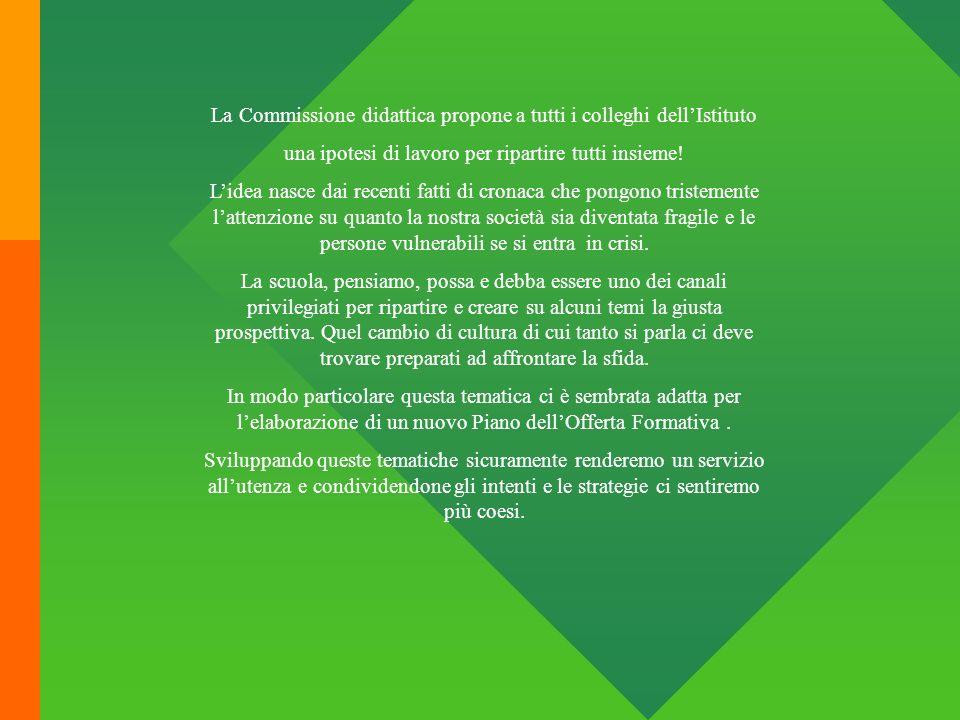 La Commissione didattica propone a tutti i colleghi dellIstituto una ipotesi di lavoro per ripartire tutti insieme.