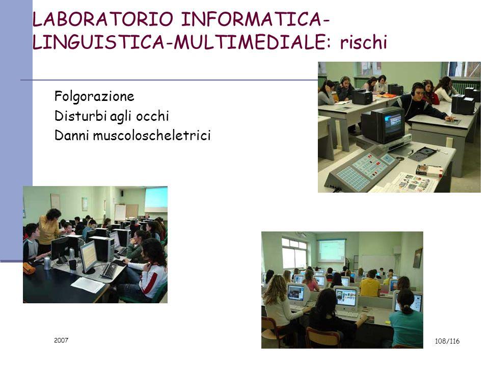 2007 107/116 Laboratorio alberghiero: prevenzione Formazione e informazione sulla movimentazione dei carichi, sullutilizzo delle varie attrezzature pr