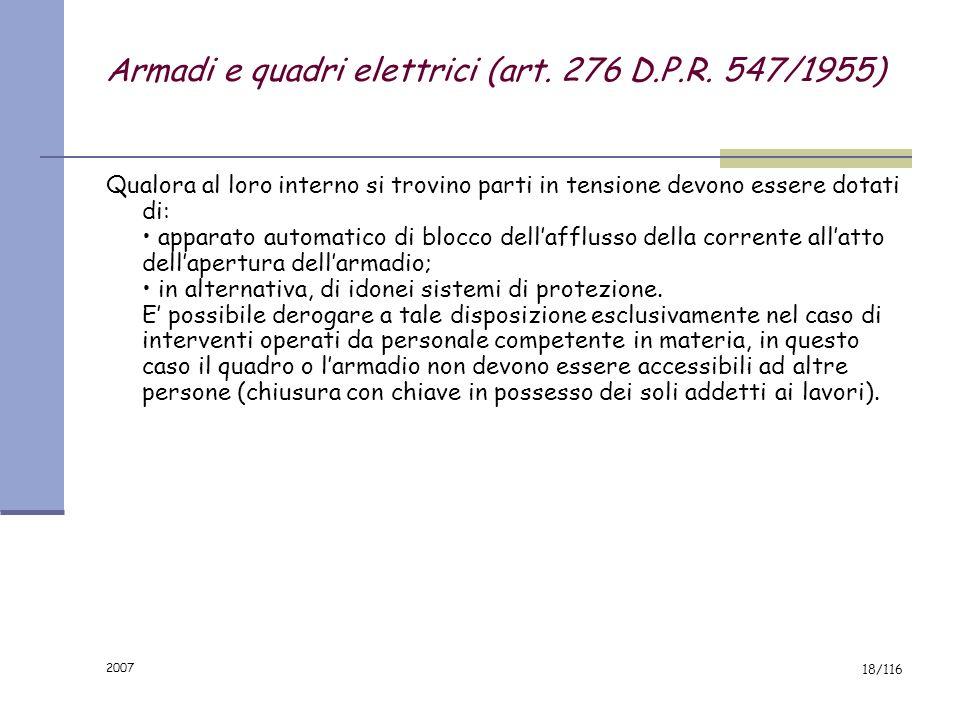 2007 17/116 le leggi e le norme (Legge 186/68) La legge 186 dello 01/03/68 Disposizioni concernenti materiali ed impianti elettrici si compone di due