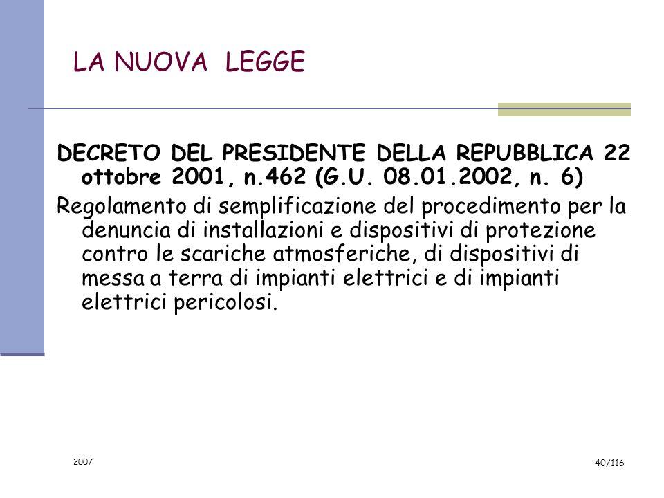 2007 39/116 Sicurezza nei lavori elettrici Lavori elettrici SOTTO TENSIONE in BT NEI LAVORI SOTTO TENSIONE LA SICUREZZA VIENE GARANTITA ESSENZIALMENTE