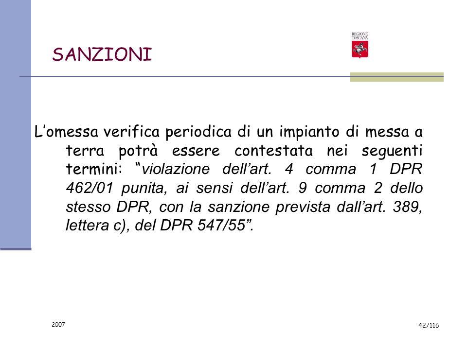 2007 41/116 OBBLIGO DEL DATORE DI LAVORO ART. 4 Il datore di lavoro e' tenuto ad effettuare regolari manutenzioni dell'impianto, nonché a far sottopor