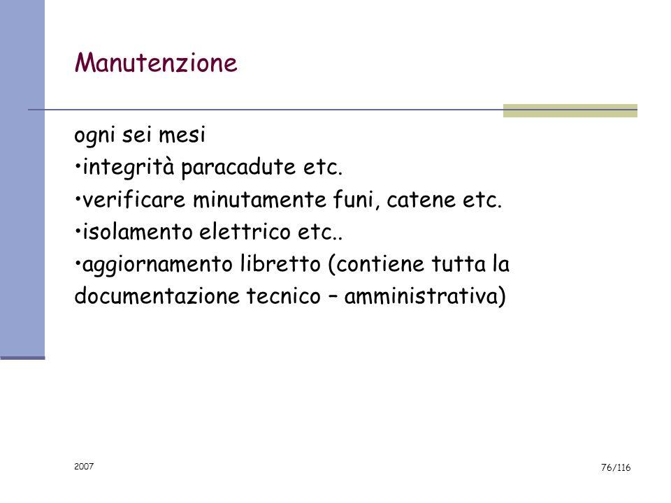 2007 75/116 Manutenzione Ditta specializzata (46/90) che opera solo tramite personale munito di certificato abilitazione rilasciato dal prefetto a seg