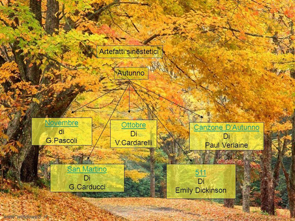 Artefatti sinestetici Autunno Novembre di G.Pascoli Ottobre Di V.Cardarelli Canzone DAutunno Di Paul Verlaine San Martino Di G.Carducci 511 Di Emily Dickinson