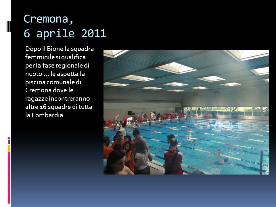 Cremona, 6 aprile 2011 Dopo il Bione la squadra femminile si qualifica per la fase regionale di nuoto … le aspetta la piscina comunale di Cremona dove