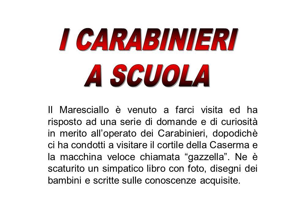 Il Maresciallo è venuto a farci visita ed ha risposto ad una serie di domande e di curiosità in merito alloperato dei Carabinieri, dopodichè ci ha con