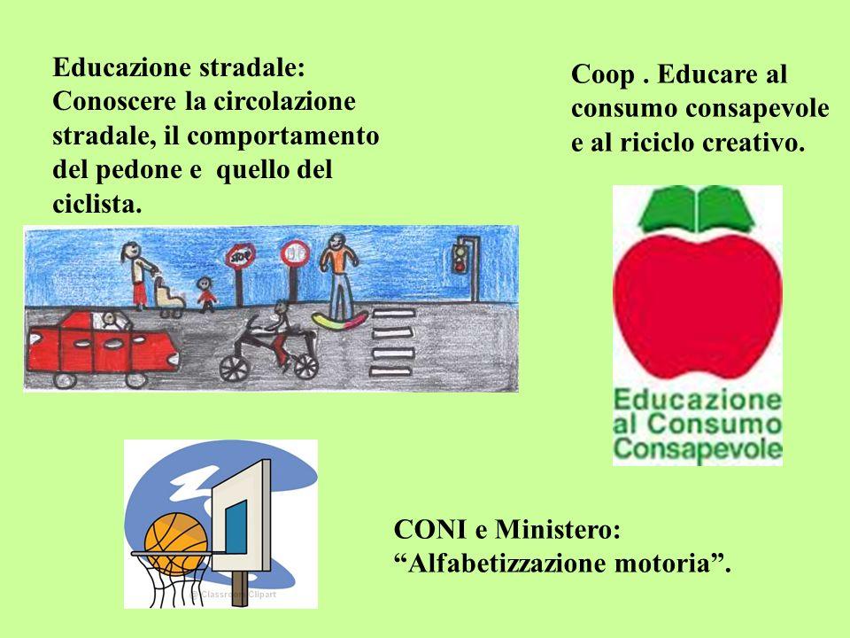 Educazione stradale: Conoscere la circolazione stradale, il comportamento del pedone e quello del ciclista. CONI e Ministero: Alfabetizzazione motoria