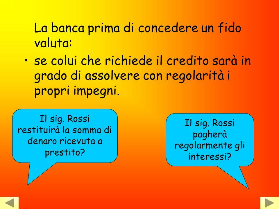 1.La banca Boccardoria S.p.A. concede al cliente sig. Rossi un fido di 10.000 euro; 2.Il sig. Rossi può, in base alle sue esigenze, chiedere in presti