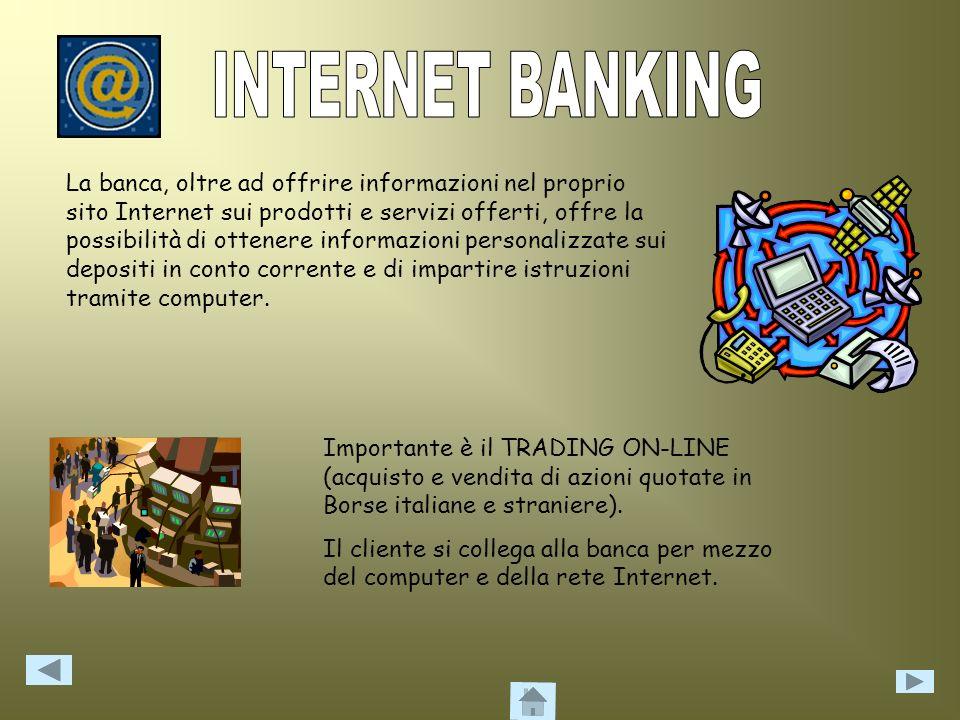 Il cliente, individuato attraverso appositi codici di accesso, può ricevere informazioni ed impartire istruzioni alla banca tramite telefono