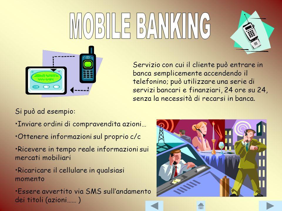 La banca, oltre ad offrire informazioni nel proprio sito Internet sui prodotti e servizi offerti, offre la possibilità di ottenere informazioni person