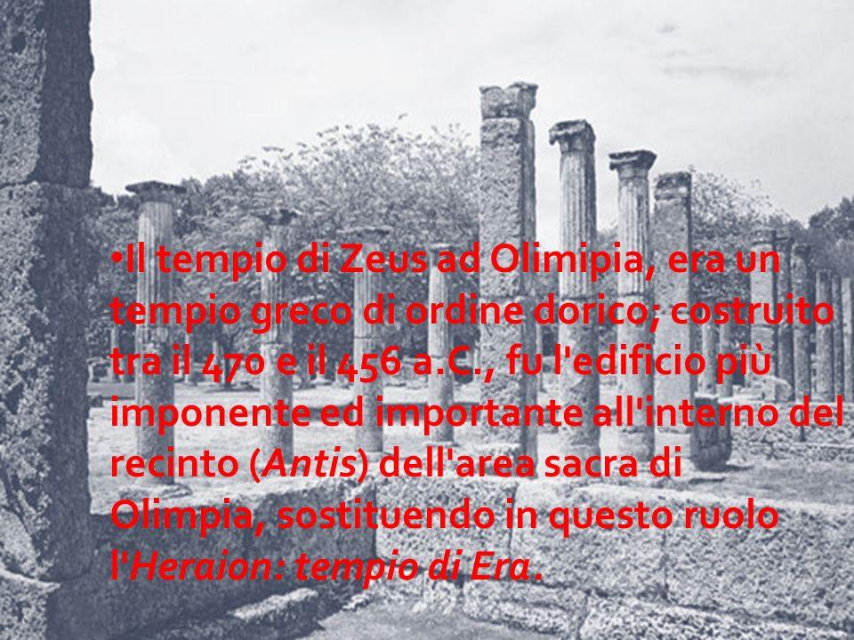 Il tempio di Zeus ad Olimipia, era un tempio greco di ordine dorico; costruito tra il 470 e il 456 a.C., fu l'edificio più imponente ed importante all