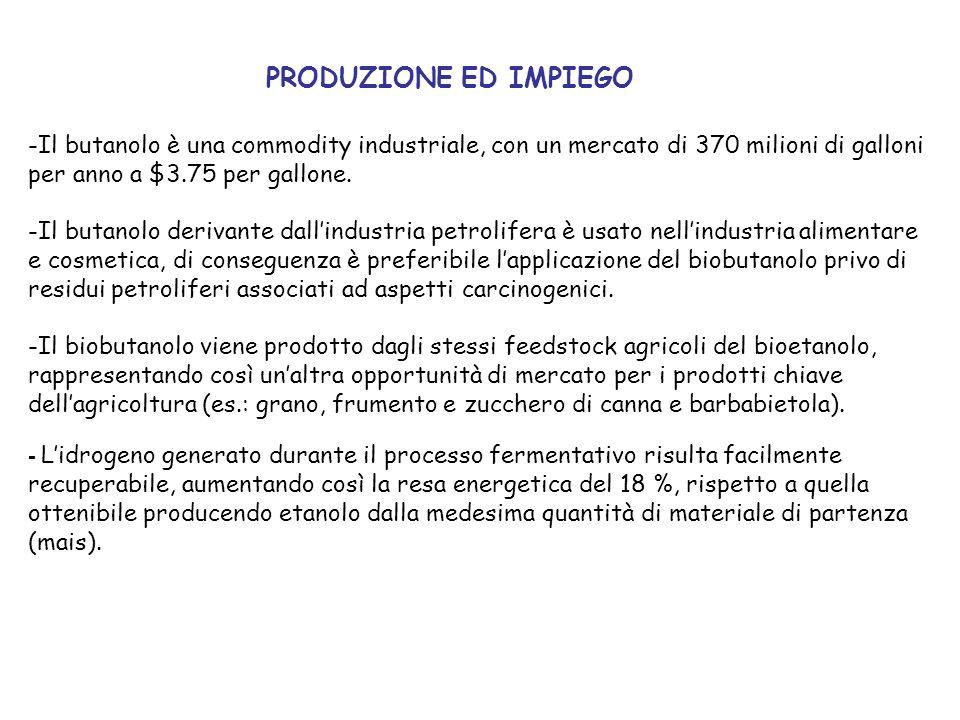 PRODUZIONE ED IMPIEGO -Il butanolo è una commodity industriale, con un mercato di 370 milioni di galloni per anno a $3.75 per gallone. -Il butanolo de