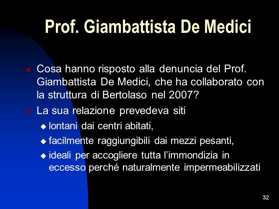 32 Prof. Giambattista De Medici Cosa hanno risposto alla denuncia del Prof. Giambattista De Medici, che ha collaborato con la struttura di Bertolaso n
