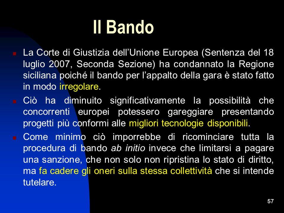 57 Il Bando La Corte di Giustizia dellUnione Europea (Sentenza del 18 luglio 2007, Seconda Sezione) ha condannato la Regione siciliana poiché il bando