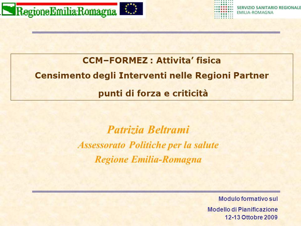 CCM–FORMEZ : Attivita fisica Censimento degli Interventi nelle Regioni Partner punti di forza e criticità Patrizia Beltrami Assessorato Politiche per