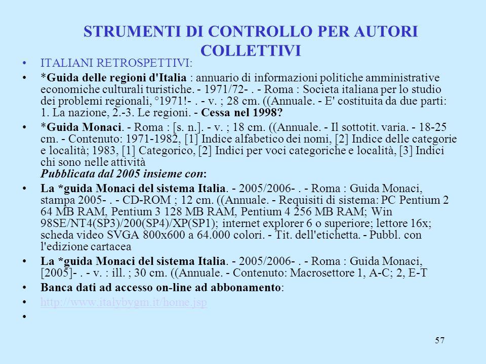 57 STRUMENTI DI CONTROLLO PER AUTORI COLLETTIVI ITALIANI RETROSPETTIVI: *Guida delle regioni d'Italia : annuario di informazioni politiche amministrat