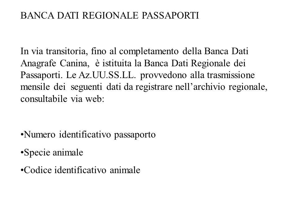 La Banca Dati Passaporti della RegioneToscana Considerata la mancanza nella Regione di una Banca Dati Anagrafe Considerata la possibilità di smarrimen