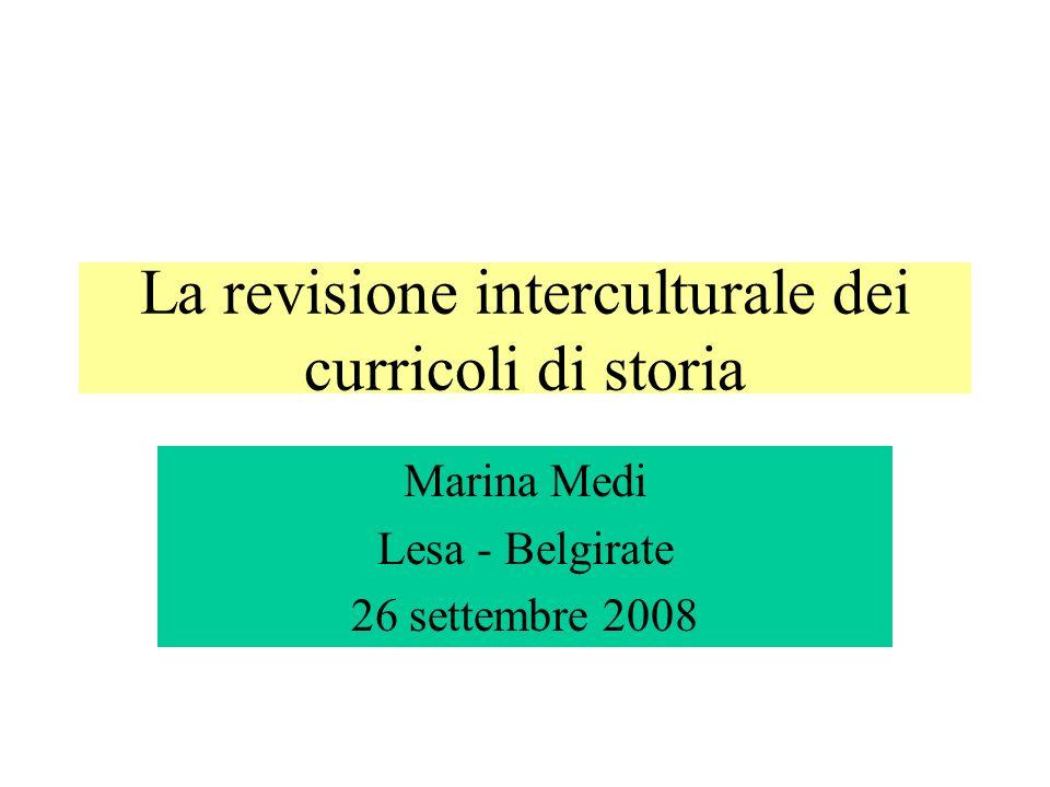 La revisione interculturale dei curricoli di storia Marina Medi Lesa - Belgirate 26 settembre 2008