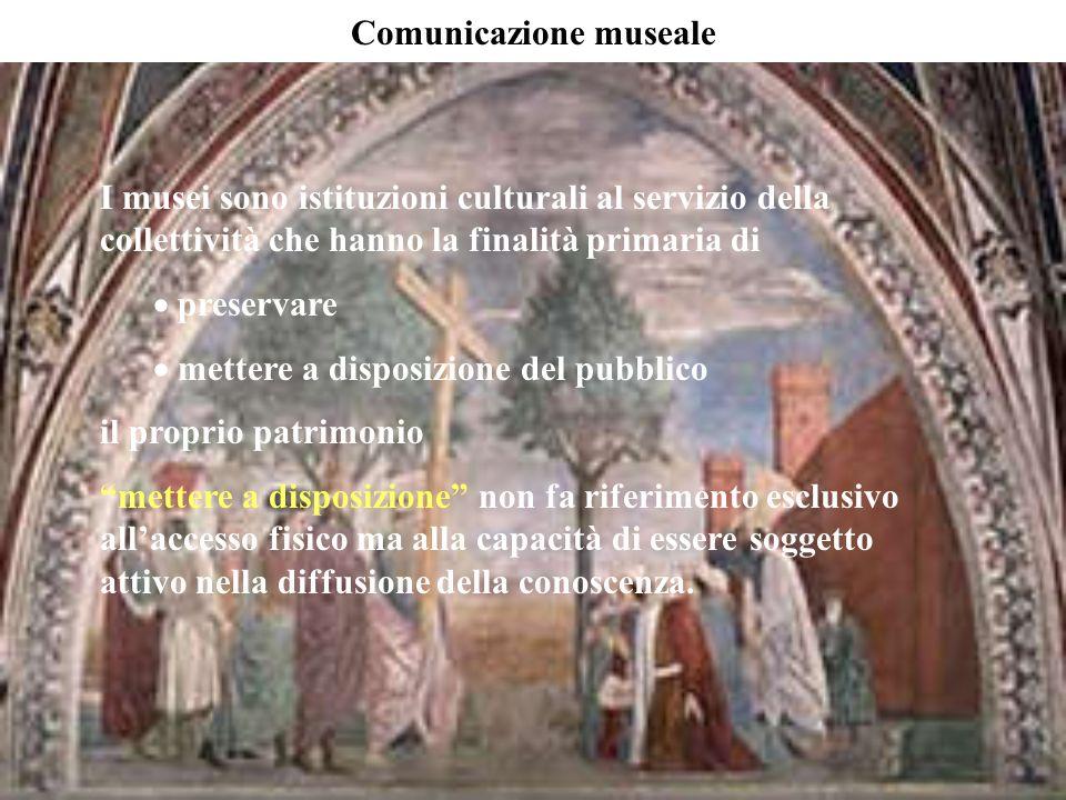 I musei sono istituzioni culturali al servizio della collettività che hanno la finalità primaria di preservare mettere a disposizione del pubblico il