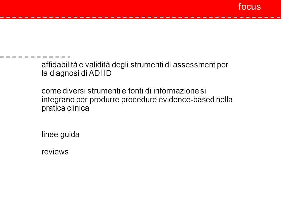 affidabilità e validità degli strumenti di assessment per la diagnosi di ADHD come diversi strumenti e fonti di informazione si integrano per produrre