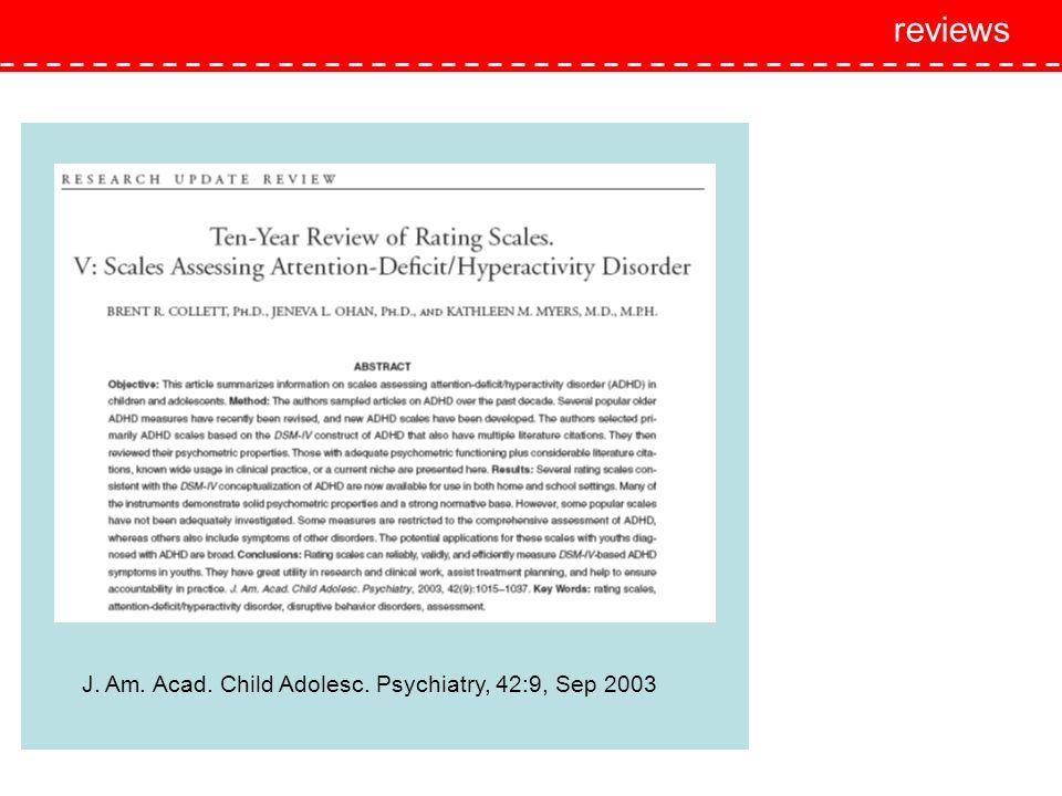J. Am. Acad. Child Adolesc. Psychiatry, 42:9, Sep 2003 reviews