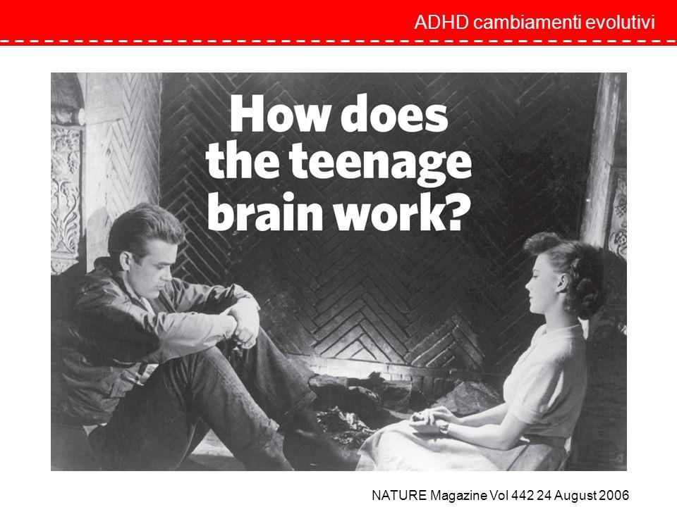 NATURE Magazine Vol 442 24 August 2006 ADHD cambiamenti evolutivi