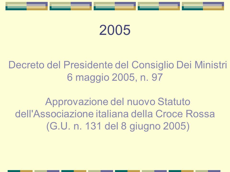 2005 Decreto del Presidente del Consiglio Dei Ministri 6 maggio 2005, n. 97 Approvazione del nuovo Statuto dell'Associazione italiana della Croce Ross