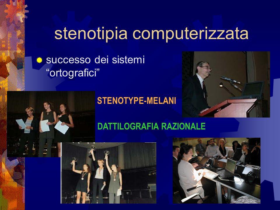stenotipia computerizzata successo dei sistemi ortografici STENOTYPE-MELANI DATTILOGRAFIA RAZIONALE