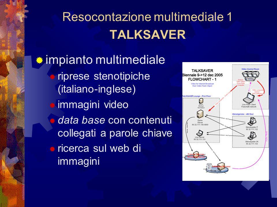 Resocontazione multimediale 1 TALKSAVER impianto multimediale riprese stenotipiche (italiano-inglese) immagini video data base con contenuti collegati