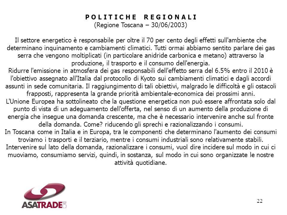 22 P O L I T I C H E R E G I O N A L I (Regione Toscana – 30/06/2003) Il settore energetico è responsabile per oltre il 70 per cento degli effetti sul