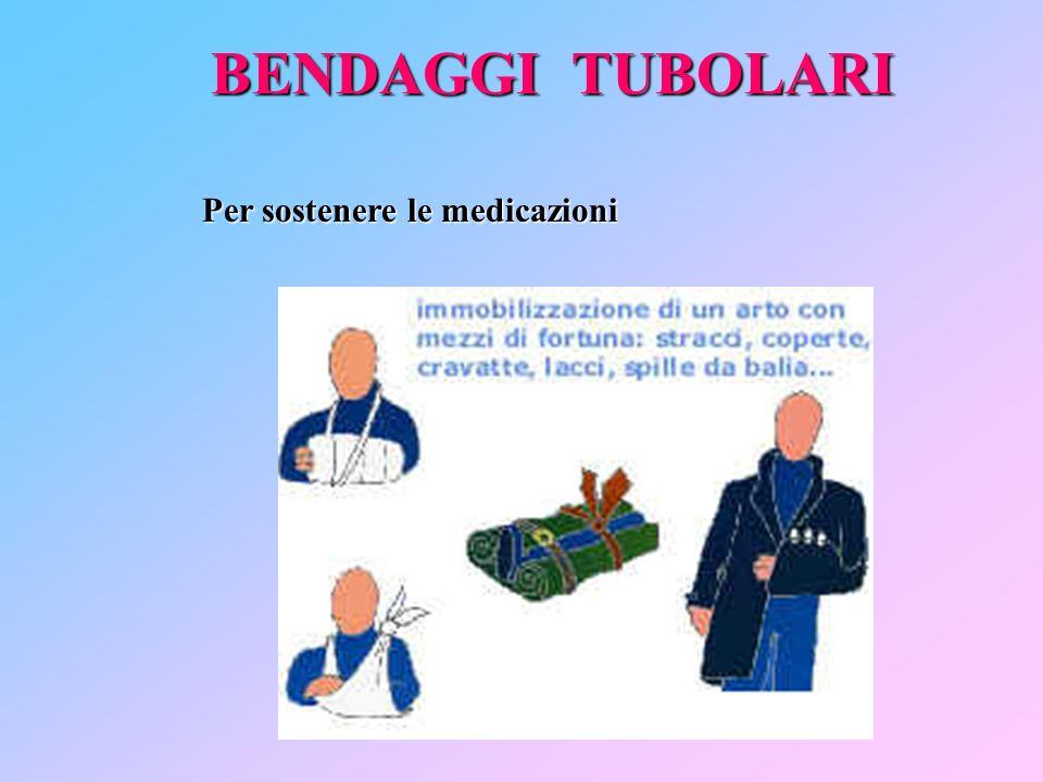 BENDAGGI TUBOLARI Per sostenere le medicazioni